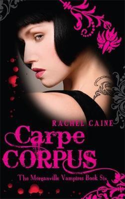 The Morganville Vampires: Carpe Corpus