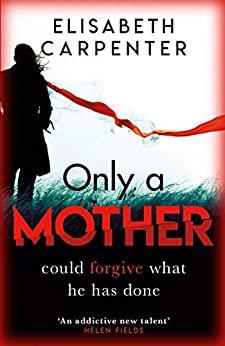 Only A Mother (Elisabeth Carpenter)