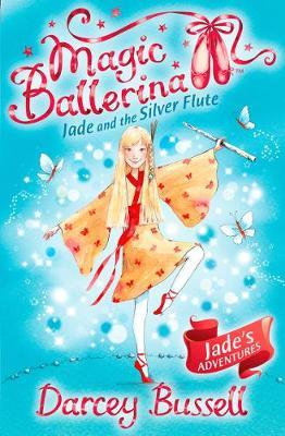 Magic Ballerina: Jade and the Silver Flute