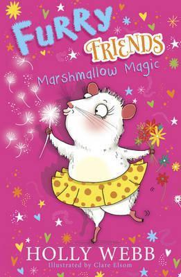 Furry Friends: Marshmallow Magic (Holly Webb)