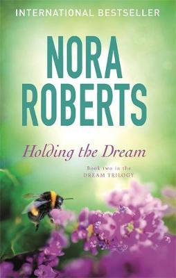 Holding The Dream (Nora Roberts)