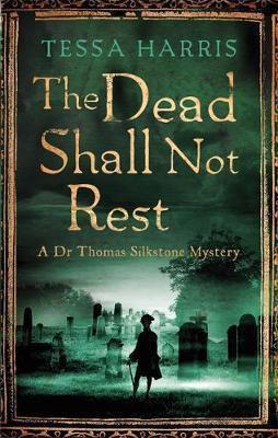 The Dead Shall Not Rest (Tessa Harris)