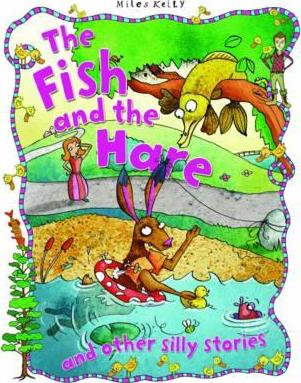 The Fish And The Hare And Other Silly Stories