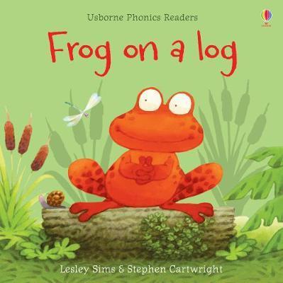 Usborne Phonics Readers: Frog On A Log