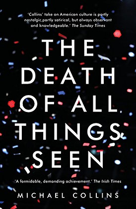 The Death Of All Things See (Michael Collins)
