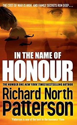 In The Name Of Honour (Richard North Patterson)