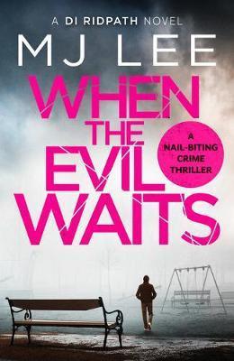 When The Evil Waits (M J Lee)
