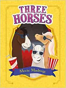 Movie Madness (Three Horses)