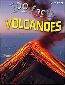 Volcanoes (100 Facts)