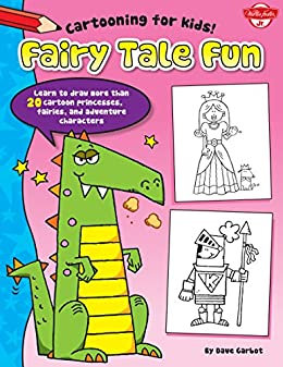 Fairy Tale Fun (Cartooning For Kids)