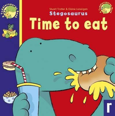 Toddlersaurus: Stegosaurus Time To Eat