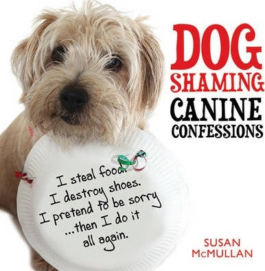 Dog Shaming Canine Confessions