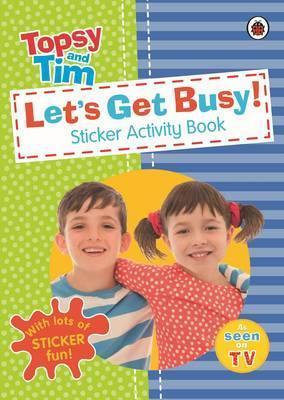 Topsy and Tim: Let's Get Busy Sticker Activity Book