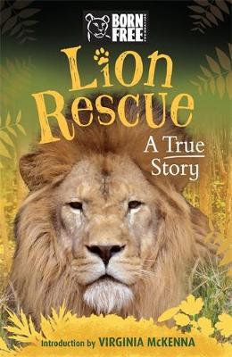 Born Free: Lion Rescue - A True Story