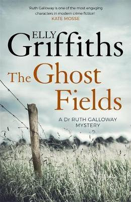 The Ghost Fields (Elly Griffiths)