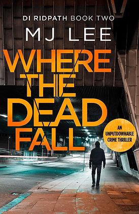 Where The Dead Fall (M J Lee)