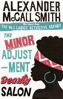 The No. 1 Ladies Detective Agency: The Minor Adjustment Beauty Salon