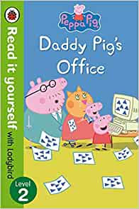 Daddy Pig's Office (Read It Yourself With Ladybird Level 2)