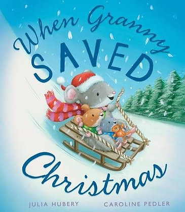 When Granny Saved Christmas (Hardback)