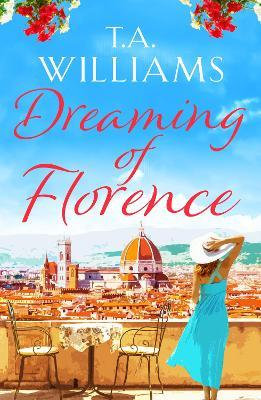 Dreaming Of Florence (T A Williams)