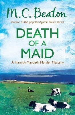 Death Of A Maid (M C Beaton)