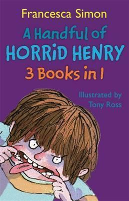 A Handful Of Horrid Henry  (3 Books In 1)