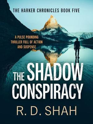 The Shadow Conspiracy (R D Shah)