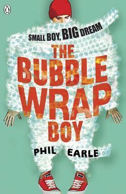 The Bubble Wrap Boy (Phil Earle)