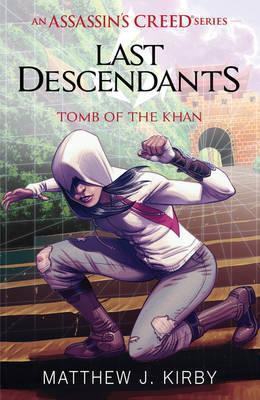 Assassin's Creed: Last Descendants - Tomb Of The Khan (Matthew J Kirby)
