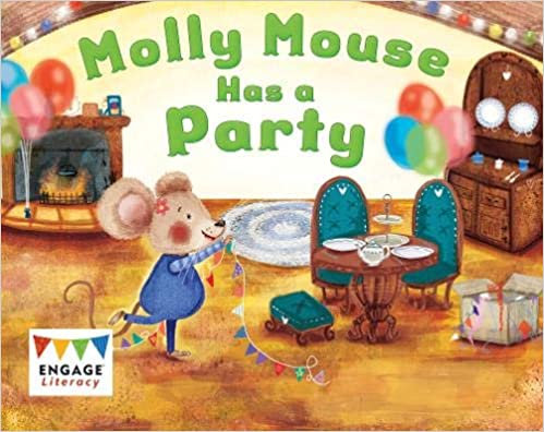 Molly Mouse Has A Party (Engage Literacy Emergent / Early Level 5)