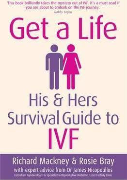 Get A Life: His and Hers Survival Guide To IVF