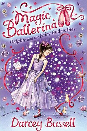 Magic Ballerina: Delphie and the Fairy Godmother