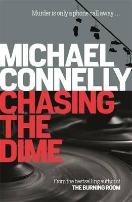 Chasing The Dime (Michael Connelly)