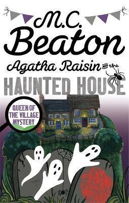 Agatha Raisin And The Haunted House (M C Beaton)