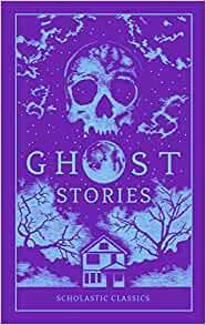 Ghost Stories (Scholastic Classics)