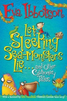 Let Sleeping Sea Monsters Lie...And Other Cautionary Tales