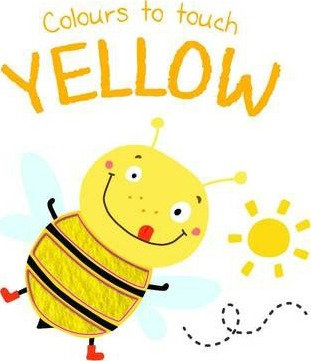 Colours To Touch: Yellow (Board Book)