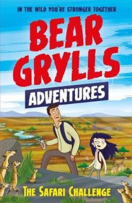 The Safari Challenge (Bear Grylls Adventures)