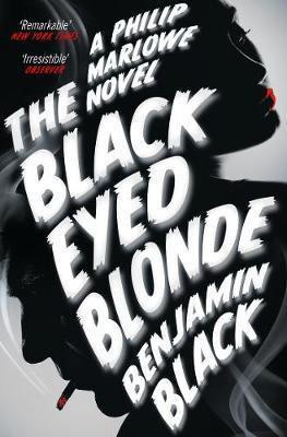 Philip Marlowe: The Black Eyed Blonde (Benjamin Black)