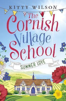 The Cornish Village School: Summer Love (Kitty Wilson)