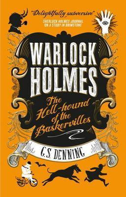 Warlock Holmes: The Hell-Hounds Of The Baskervilles