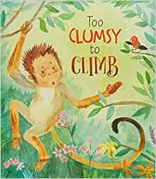 Too Clumsy Too Climb
