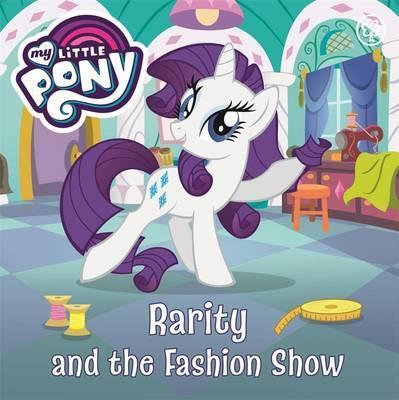 My Little Pony: Rarity And The Fashion Show (Board Book)