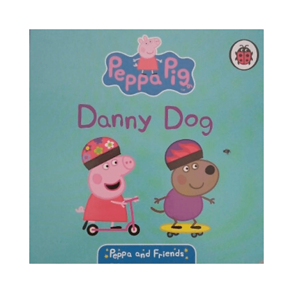 Danny Dog (A Peppa Pig Board Book)
