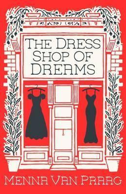 The Dress Shop Of Dreams (Menna Van Praag)