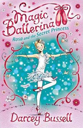 Magic Ballerina: Rosa and the Secret Princess