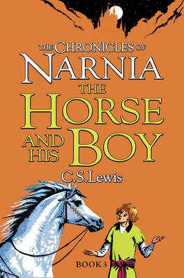 The Chronicles Of Narnia: The Horse And His Boy (C. S. Lewis)