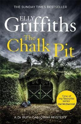 The Chalk Pit (Elly Griffiths)