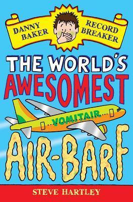 Danny Baker Record Breaker: The World's Awesomest Air-Barf