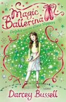 Magic Ballerina: Delphie and the Glass Slippers